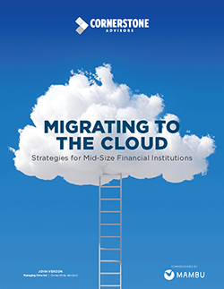 Cloud-Migration-Strategies-for-FIs_Cornerstone-Advisors_Mambu_cover-250